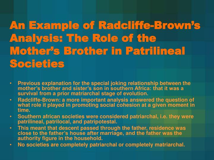 An Example of Radcliffe-Brown's Analysis: The Role of the Mother's Brother in Patrilineal Societies