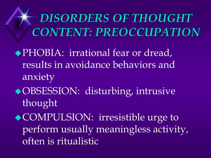 DISORDERS OF THOUGHT CONTENT: PREOCCUPATION