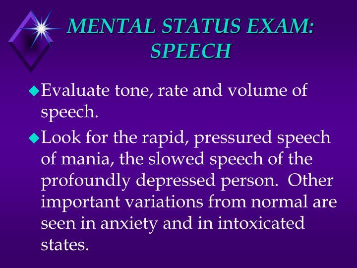 MENTAL STATUS EXAM: