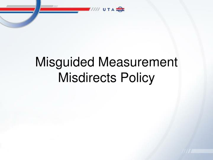 Misguided measurement misdirects policy