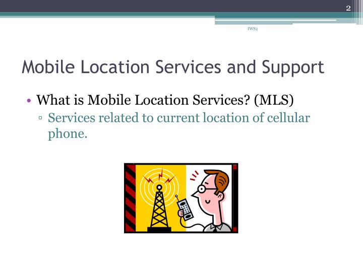 Mobile location services and support1