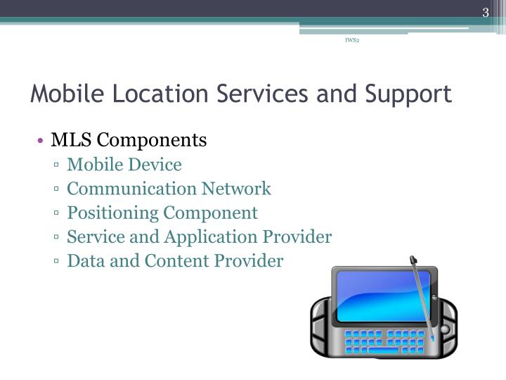 Mobile location services and support2