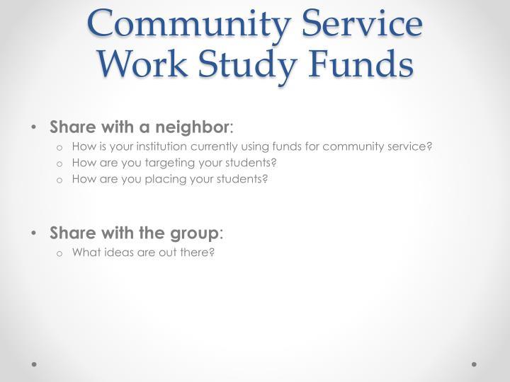 Community service work study funds