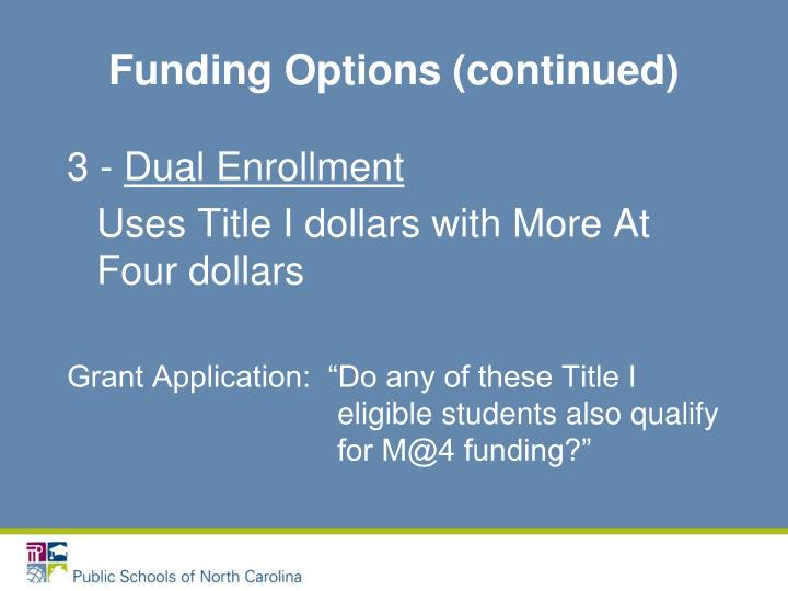 Funding Options (continued)