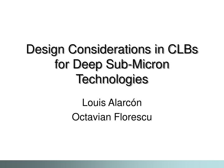 design considerations in clbs for deep sub micron technologies