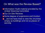 on what was the review based
