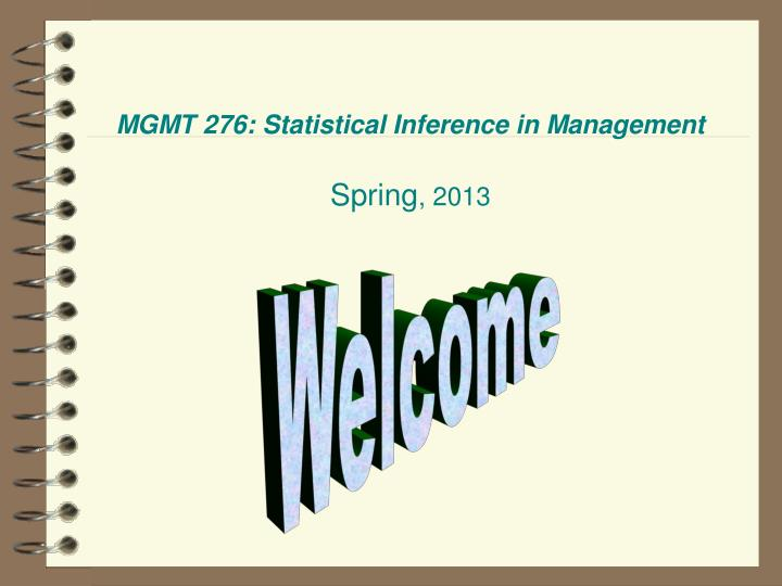 Mgmt 276 statistical inference in management spring 2013