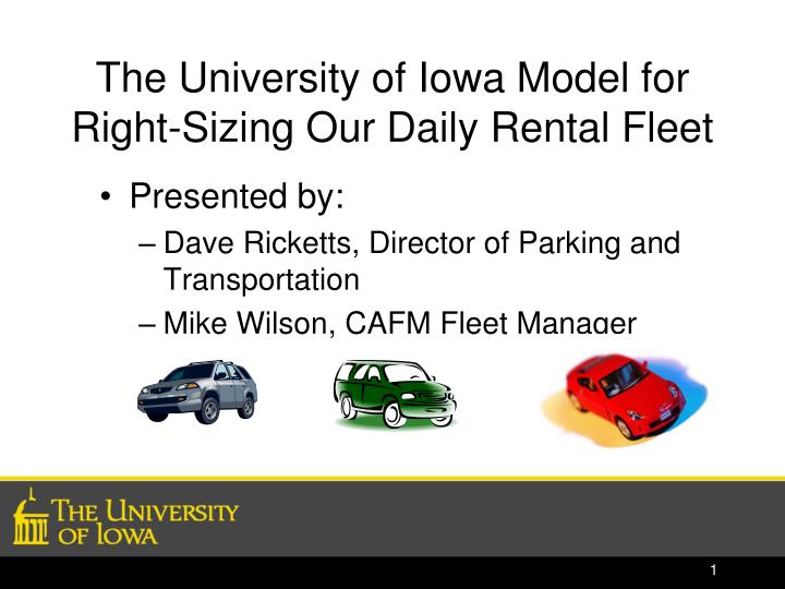 The university of iowa model for right sizing our daily rental fleet