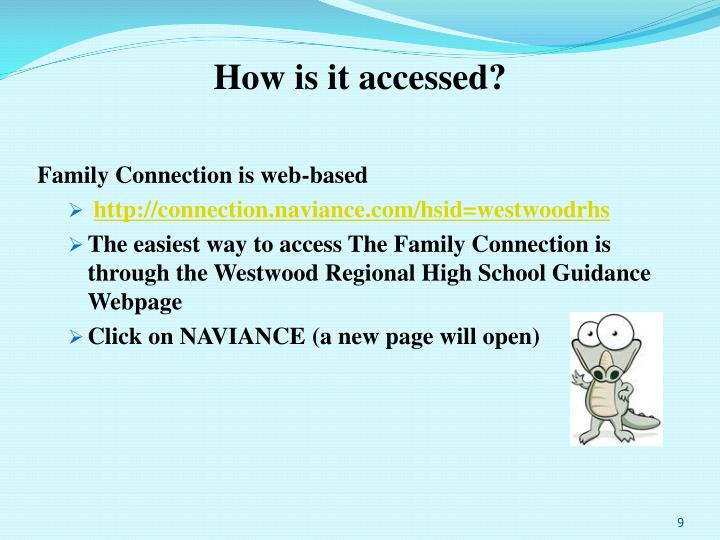 How is it accessed?
