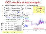 qcd studies at low energies