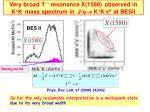 very broad 1 resonance x 1580 observed in k k mass spectrum in j k k 0 at besii