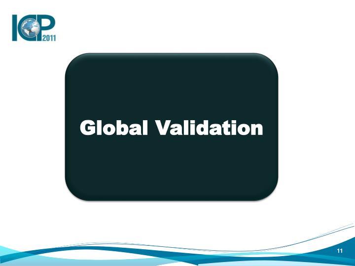 Global Validation
