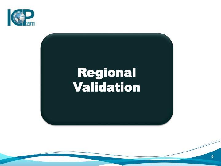 Regional Validation
