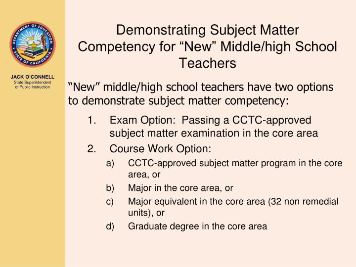 "Demonstrating Subject Matter Competency for ""New"" Middle/high School Teachers"