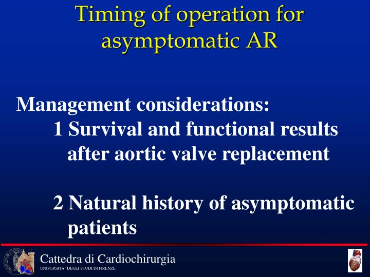 Timing of operation for asymptomatic AR