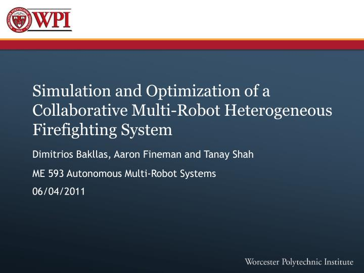 simulation and optimization of a collaborative multi robot heterogeneous firefighting system n.