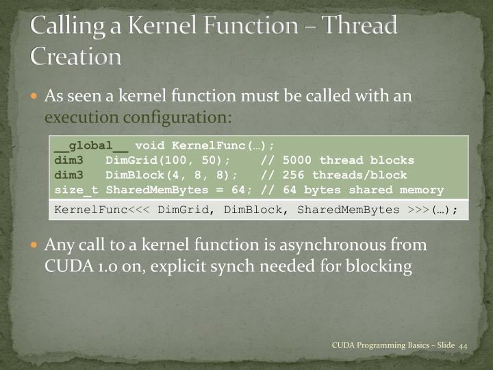 Calling a Kernel Function – Thread Creation