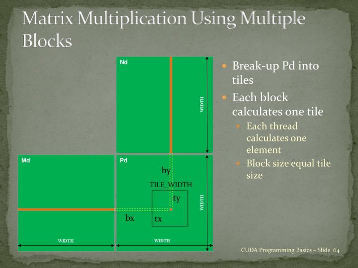 Matrix Multiplication Using Multiple Blocks