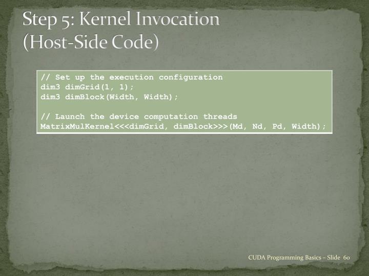 Step 5: Kernel Invocation