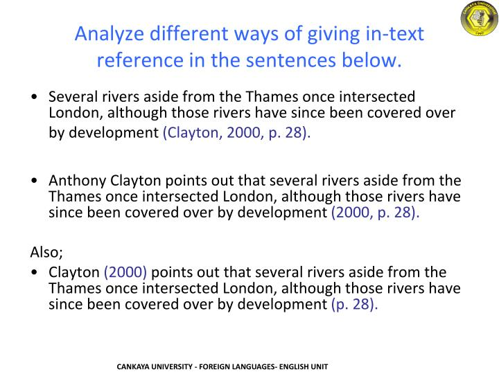 Analyze different ways of giving in-text reference in the sentences below.