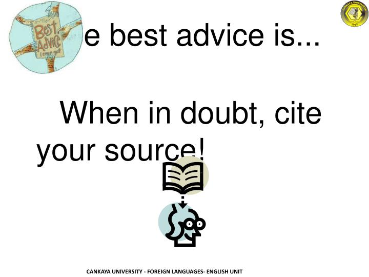 The best advice is...