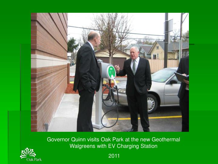 Governor Quinn visits Oak Park at the new Geothermal Walgreens with EV Charging Station