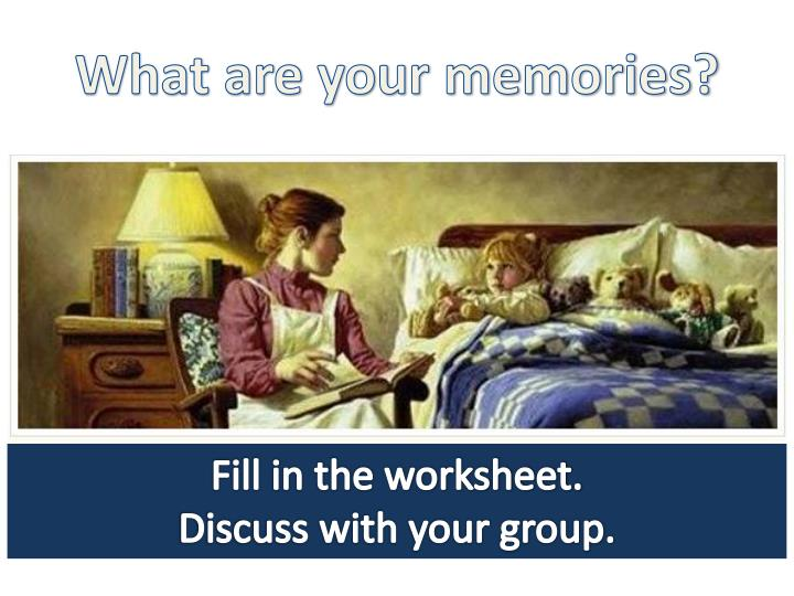 What are your memories?