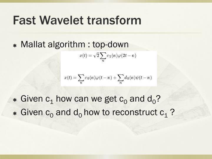Fast Wavelet transform
