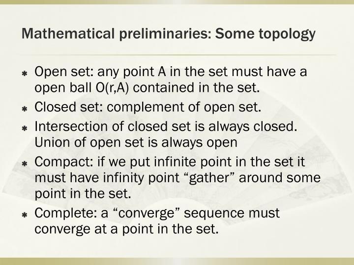 Mathematical preliminaries some topology