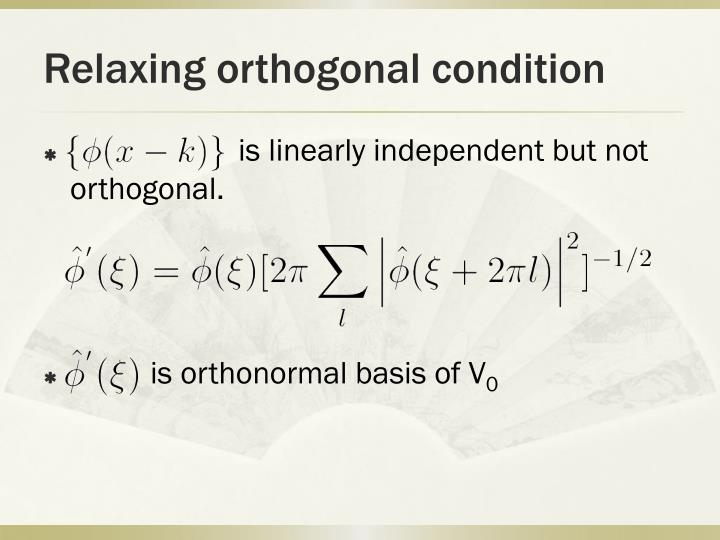 Relaxing orthogonal condition