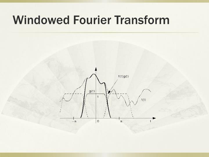 Windowed Fourier Transform