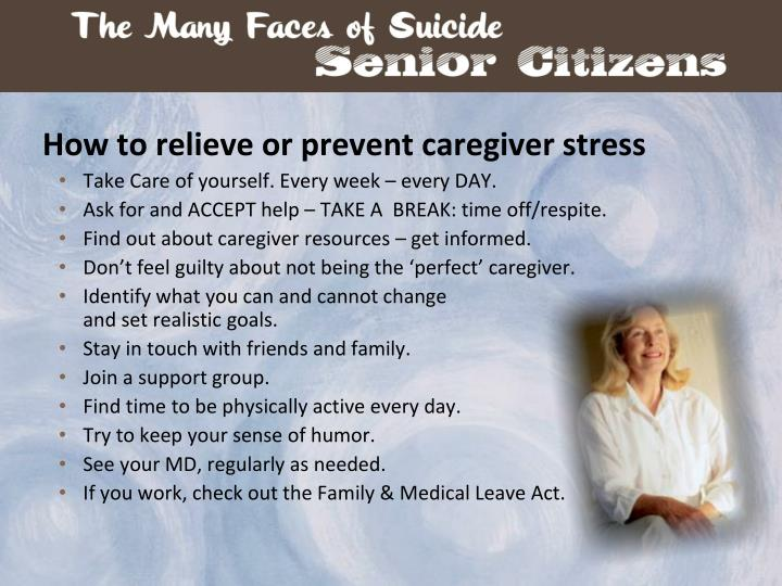 How to relieve or prevent caregiver stress