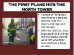 the first plane hits the north tower1