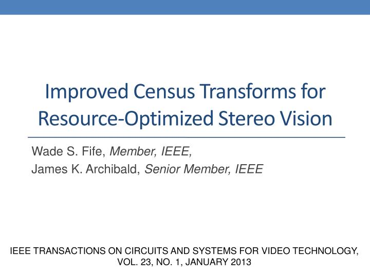 improved census transforms for resource optimized stereo vision n.