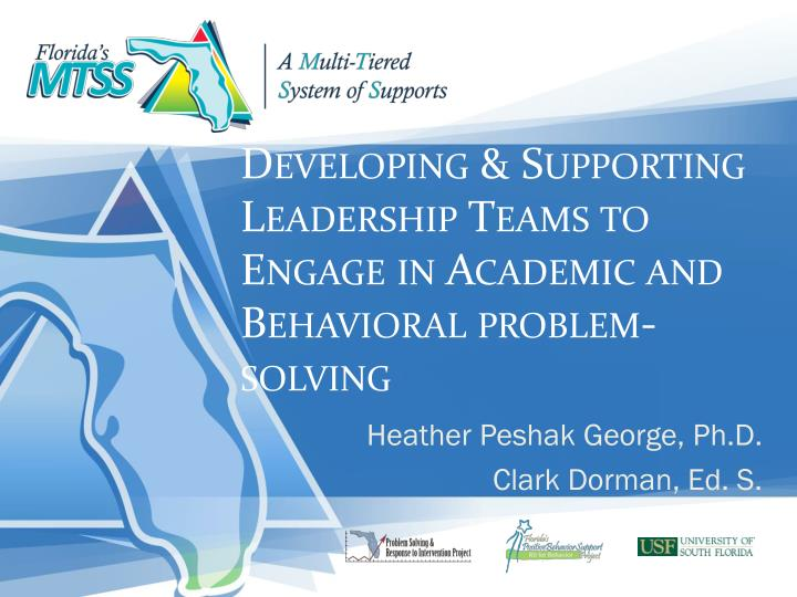 Developing supporting leadership teams to engage in academic and behavioral problem solving