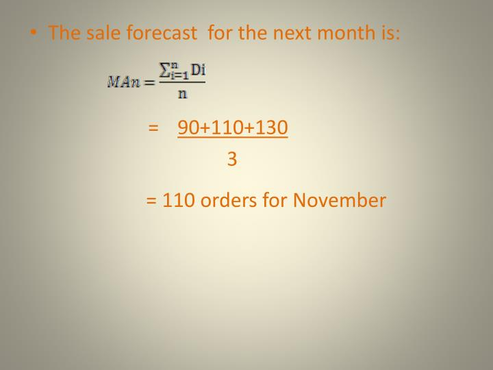 The sale forecast  for the next month is: