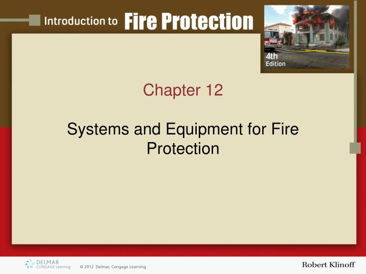 PPT - Chapter 12 Systems and Equipment for Fire Protection