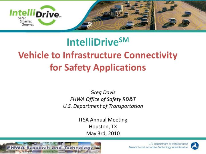 intellidrive sm vehicle to infrastructure connectivity for safety applications n.