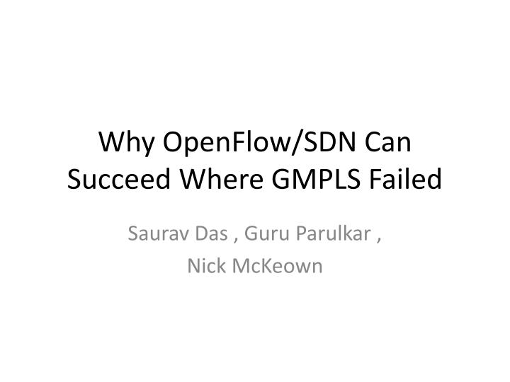 Why openflow sdn can succeed where gmpls failed