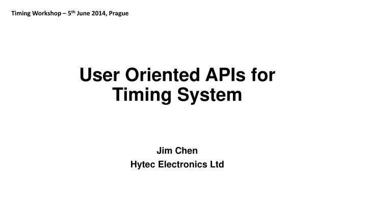 User oriented apis for timing system