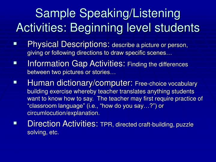 Sample Speaking/Listening Activities: Beginning level students