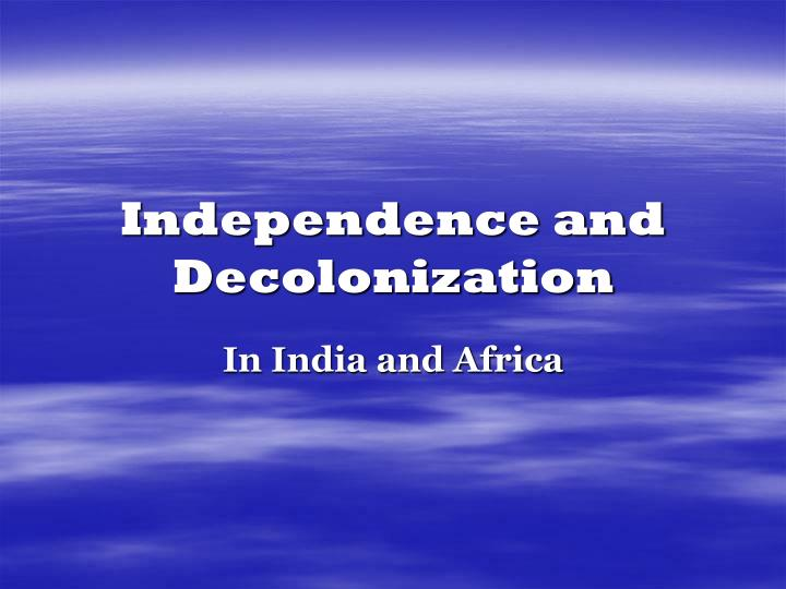 independence and decolonization n.