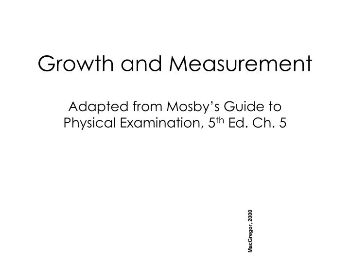 Growth and Measurement