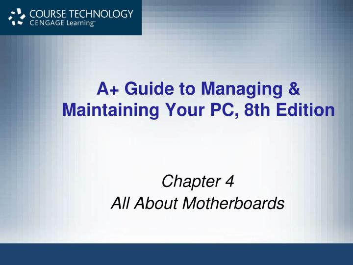 a guide to managing maintaining your pc 8th edition n.