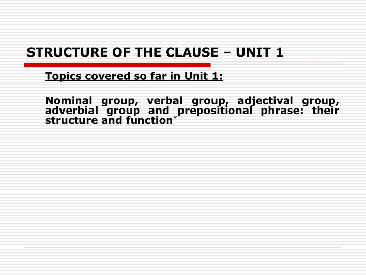 structure of the clause unit 1 n.