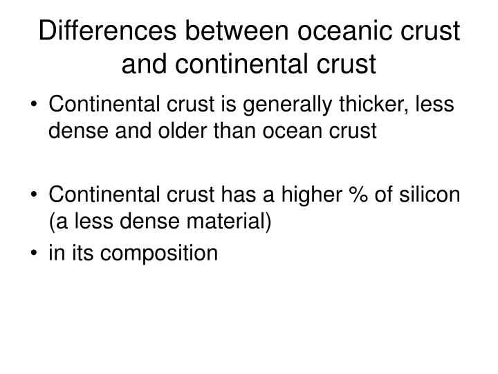 Differences between oceanic crust and continental crust
