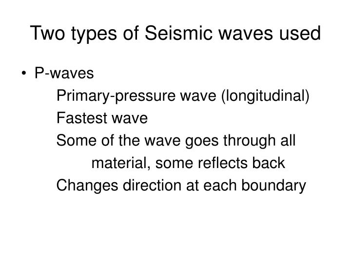Two types of Seismic waves used