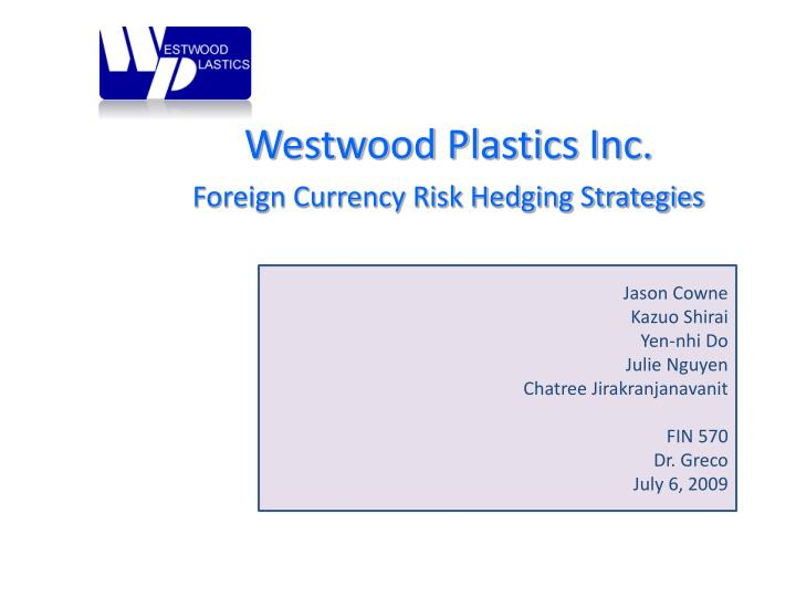 westwood plastics inc foreign currency risk hedging strategies n.