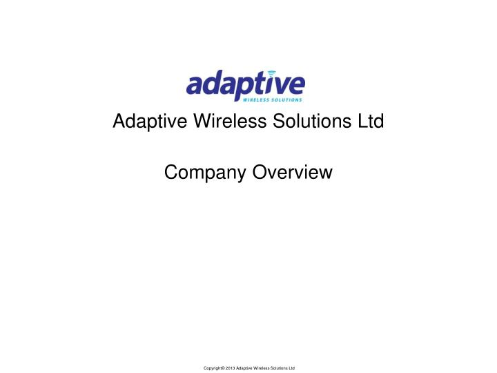 adaptive wireless solutions ltd company overview n.