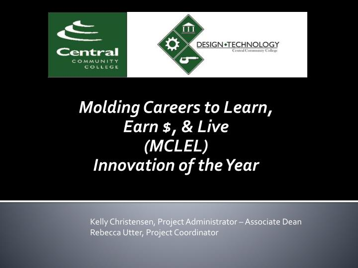 Molding careers to learn earn live mclel innovation of the year
